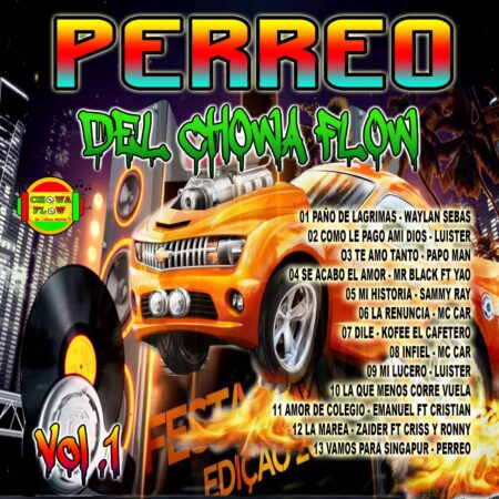 Perreo Del Chowa Flow – Vol 1