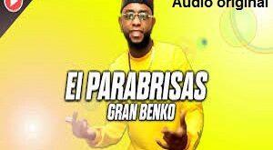 El Parabrisas (Audio Oficial) – Gran Benko