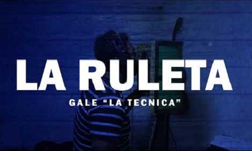 La Ruleta - Gale La Técnica (Original) 2020
