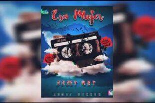 Esa Mujer – Cecy Way (Audio Oficial)