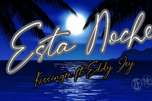 Esta Noche – Kissinger Ft Eddy Jay – Andy El Imán (Audio Original)