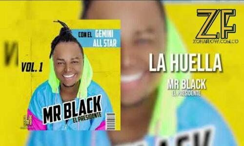 La Huella - Mr Black El Presidente (Audio Original)