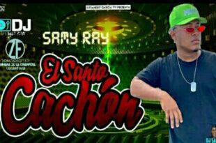 El Santo Cachón – Samy Ray Ft Anyeis La Melodía (Audio Original)