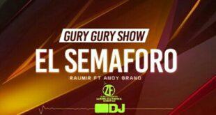 El Semaforo – Raumir Ft Andy Brand (Original)