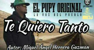 Te Quiero Tanto – El Pupy Original (Audio Original) champetas nuevas