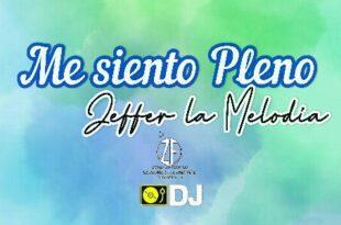 Me Siento Pleno (Audio Original) Jefer La Melodía Brother Música