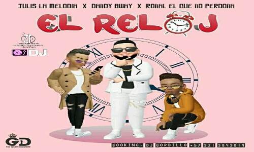 El Reloj - Dandy Bway - Julis La Melodía - Ronal El Que No Perdona.mp3