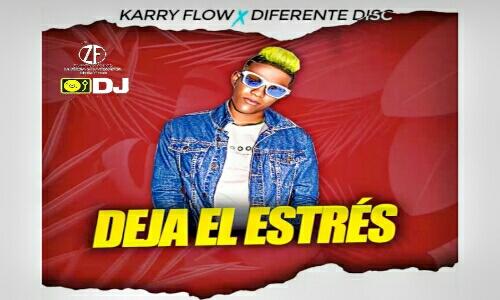 Déja el Estres - Karry Flow (Audio Original)